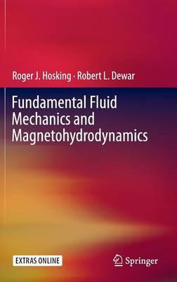 Fundamental Fluid Mechanics and Magnetohydrodynamics 2016