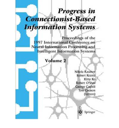 Progress in Connectionist-Based Information Systems Volume 2