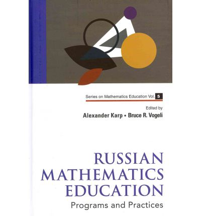 Russian Mathematics Education : Programs and Practices