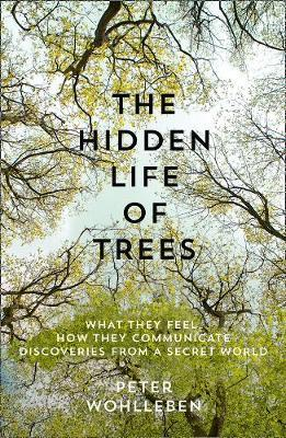 The Hidden Life of Trees (Paperback)