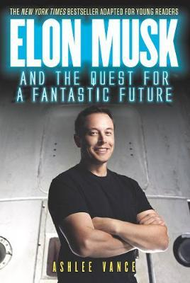 Elon Musk and the Quest for a Fantastic Future (Βιβλία τσέπης)