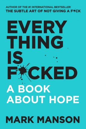 Everything Is F*cked (Paperback)