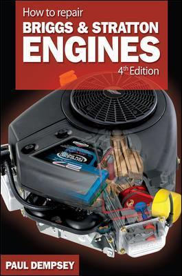 How to Repair Briggs and Stratton Engines, 4th Ed. (Paperback)