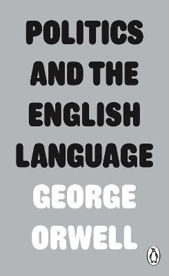 Politics and the English Language (Paperback)