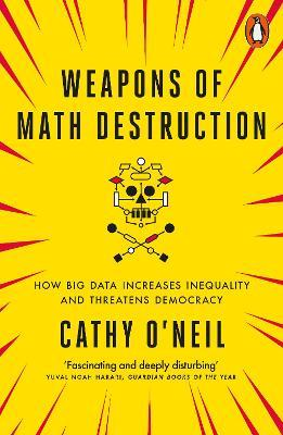 Weapons of Math Destruction (Paperback)