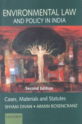 case study on environmental laws in india Apart from handling and furthering wwf-india's conservation work involving policy analysis, campaigning and legal interventions on environmental issues, cel serves as a resource centre for teaching environmental law and research in national, regional and international context.