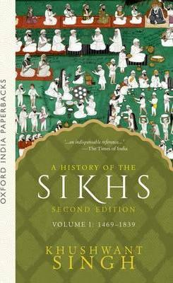 A History of the Sikhs Vol 1 (SECOND EDITION) (Paperback)