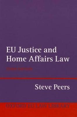 EU Justice and Home Affairs Law (Paperback)