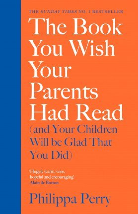 The Book You Wish Your Parents Had Read (and Your Children Will Be Glad That You Did) (Kietais viršeliais)