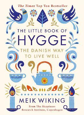 The Little Book of Hygge (Kõvakaaneline)