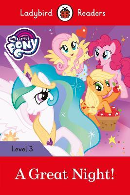 My Little Pony: A Great Night! - Ladybird Readers Level 3 (Paperback)