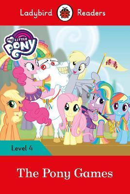 My Little Pony: The Pony Games- Ladybird Readers Level 4 (Paperback)