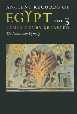 Ancient Records of Egypt: The Nineteenth Dynasty Vol. 3