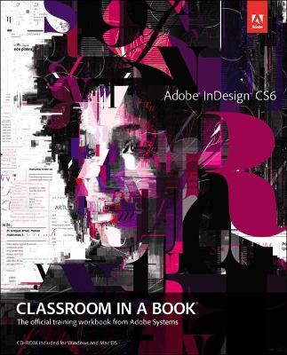 Adobe InDesign CS6 Classroom in a Book (Paperback)