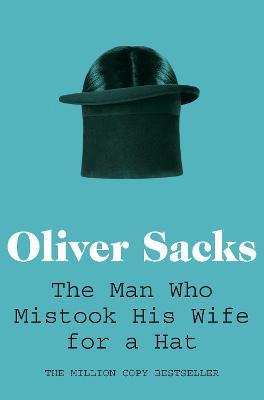 The Man Who Mistook His Wife for a Hat (Paperback)