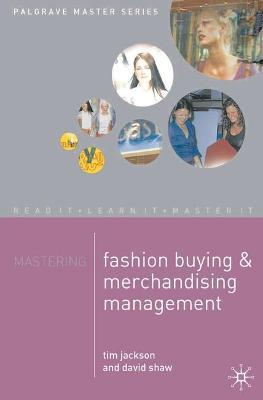 Mastering Fashion Buying and Merchandising Management (Paperback)