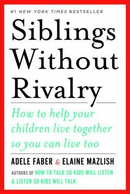 Siblings Without Rivalry (Paperback)