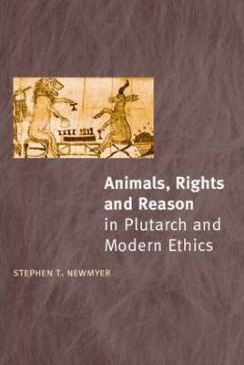 Animals, Rights and Reason in Plutarch and Modern Ethics