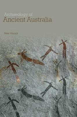 The Archaeology of Ancient Australia
