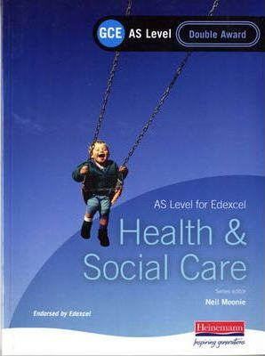 GCE AS Level Health and Social Care (for Edexcel): Double Award Book