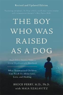 The Boy Who Was Raised as a Dog, 3rd Edition (Paperback)