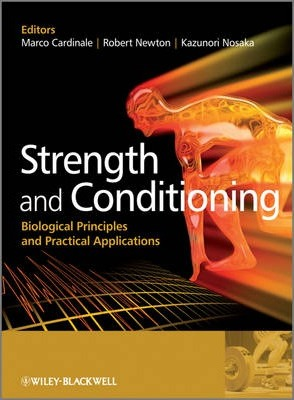Strength and Conditioning : Biological Principles and Practical Applications