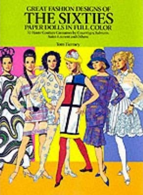 Great Fashion Designs of the Sixties: Paper Dolls in Full Colour (Paperback)