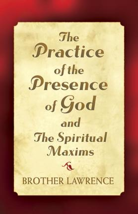 The Practice of the Presence of God and the Spiritual Maxims (Paperback)
