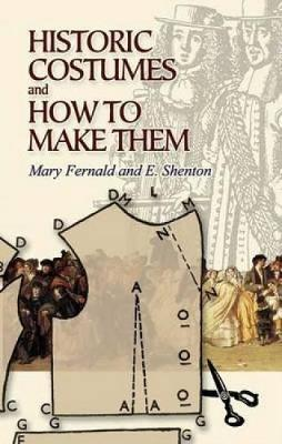 Historic Costumes and How to Make Them (Paperback)