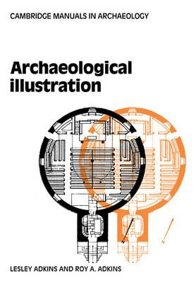 Cambridge Manuals in Archaeology: Archaeological Illustration (Paperback)