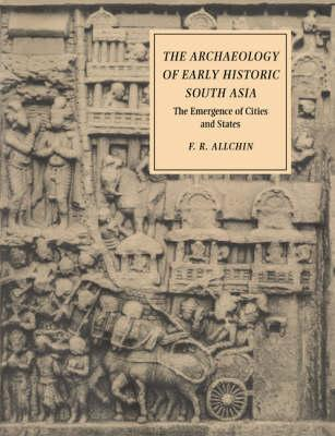 The Archaeology of Early Historic South Asia