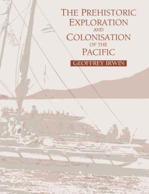 The Prehistoric Exploration and Colonisation of the Pacific