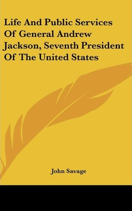 the life and political career of president andrew jackson of the united states Andrew johnson was raised in raleigh north carolina he was born on december 29, 1808 he lived with his mother mary johnson, his father jacob johnson, and his older brother william johnson in a small house made of wood within the land of casso's inn where his parents worked.