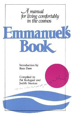 Emmanuel's Book: A Manual for Living Comfortably in the Cosmos Bk. 1