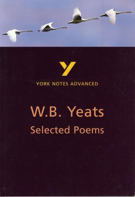 Selected Poems of W. B. Yeats: York Notes Advanced
