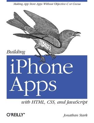 Building iPhone Apps with HTML, CSS, and JavaScript (Paperback)