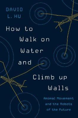 How to Walk on Water and Climb up Walls (Hardback)