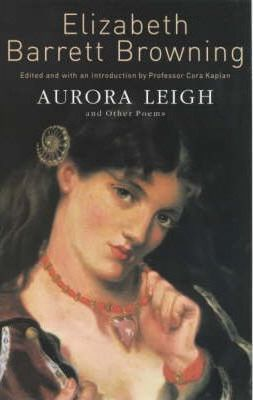 female rebellion in aurora leigh and the In aurora leigh, elizabeth barrett browning imagines a girl going it alone to become an artist so when romney (the not-so-lovable lover) tries to get aurora to sign up to be his wife and sidekick, aurora is having none of it.