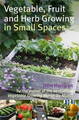 Vegetable, Fruit and Herb Growing in Small Spaces (Βιβλία τσέπης)
