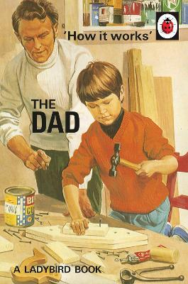 How it Works: The Dad (Hardback)