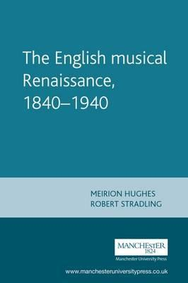 The English Musical Renaissance, 1840-1940