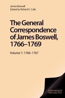 General Correspondence of James Boswell, 1766--1769: 1766-1767 v. 1