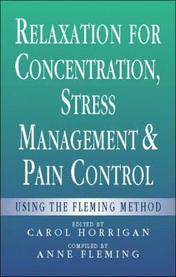 Fleming Method of Relaxation for Concentration, Stress Management and Pain Control