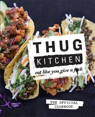 Thug Kitchen (Hardback)