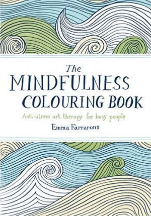 The Mindfulness Colouring Book (Меки корици)