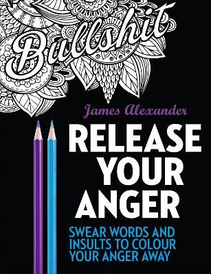 Release Your Anger: Midnight Edition: An Adult Coloring Book with 40 Swear Words to Color and Relax (Βιβλία τσέπης)