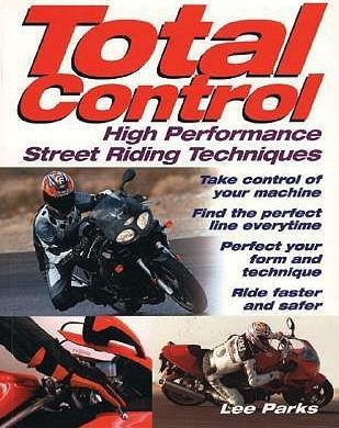 Total Control: High-Performance Street Riding Techniques