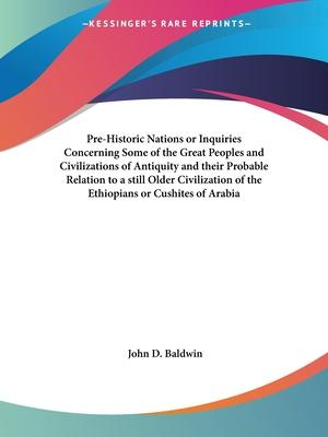 Pre-historic Nations or Inquiries Concerning Some of the Great Peoples and Civilizations of Antiquity and Their Probable Relation to a Still Older Civ