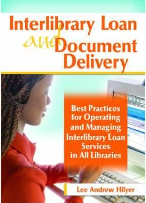 Interlibrary Loan and Document Delivery (Hardback)