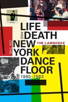 Life and Death on the New York Dance Floor, 1980-1983 (Paperback)